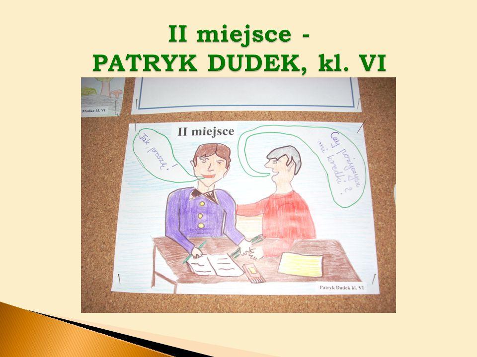 II miejsce - PATRYK DUDEK, kl. VI