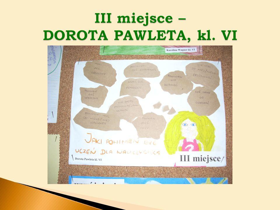 III miejsce – DOROTA PAWLETA, kl. VI