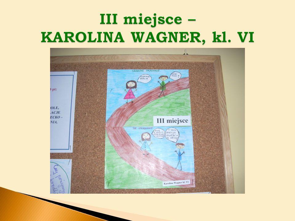 III miejsce – KAROLINA WAGNER, kl. VI