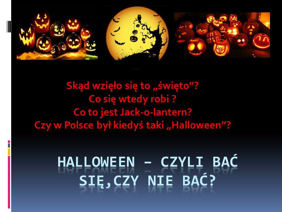 Halloween – czyli bać się,czy nie bać