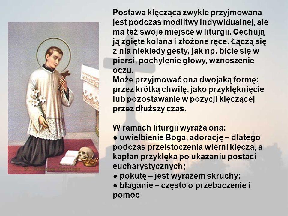 Postawa klęcząca zwykle przyjmowana jest podczas modlitwy indywidualnej, ale ma też swoje miejsce w liturgii.