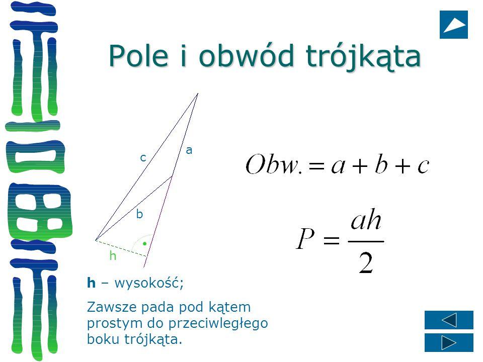 Pole i obwód trójkąta h – wysokość;