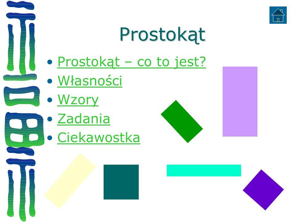 Prostokąt Prostokąt – co to jest Własności Wzory Zadania Ciekawostka