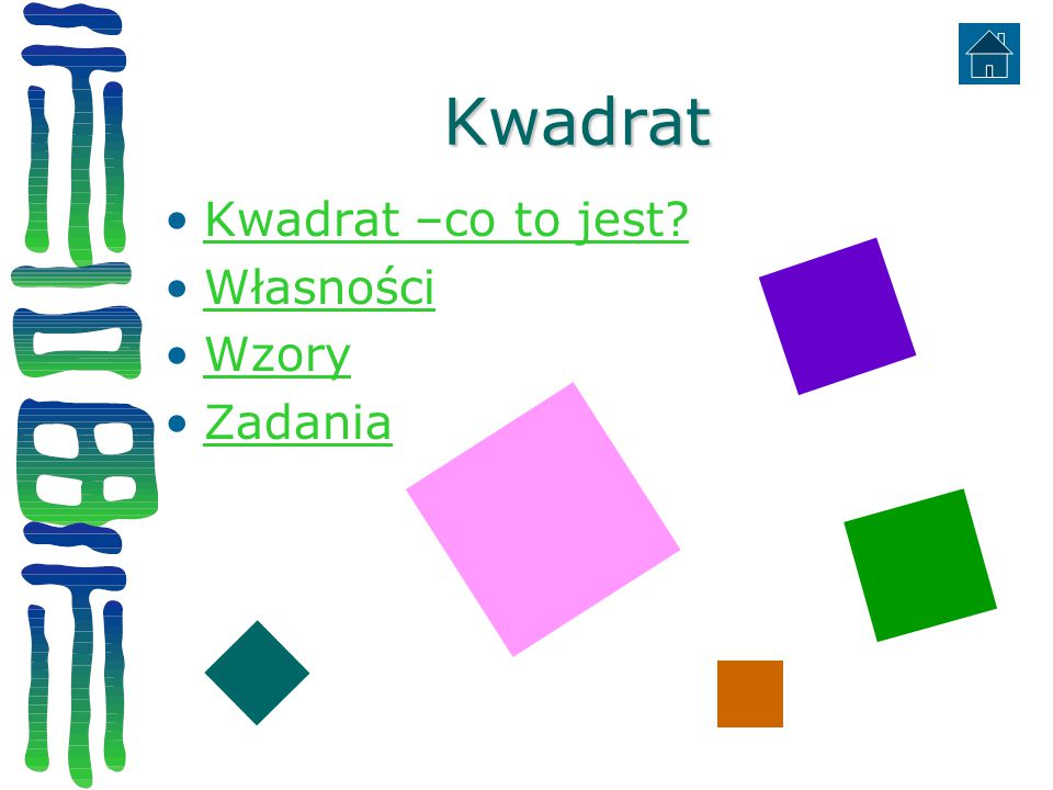 Kwadrat Kwadrat –co to jest Własności Wzory Zadania