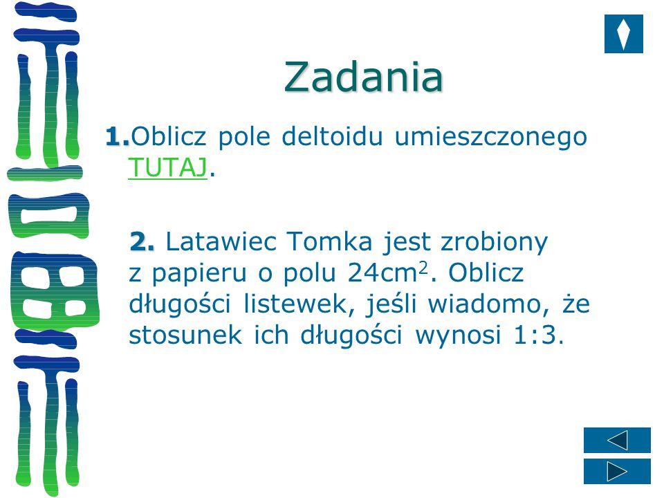 Zadania 1.Oblicz pole deltoidu umieszczonego TUTAJ.