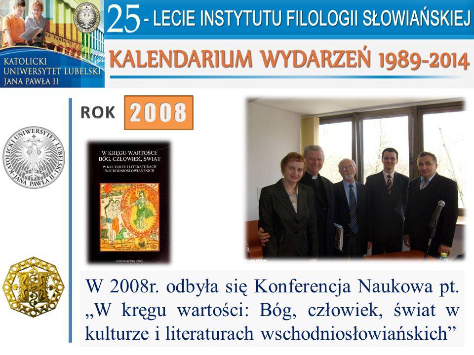 ROK 2008. W 2008r. odbyła się Konferencja Naukowa pt.
