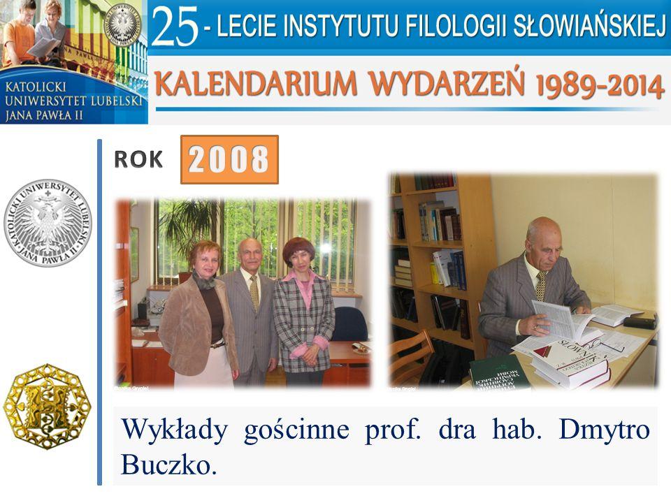 ROK 2008 Wykłady gościnne prof. dra hab. Dmytro Buczko.