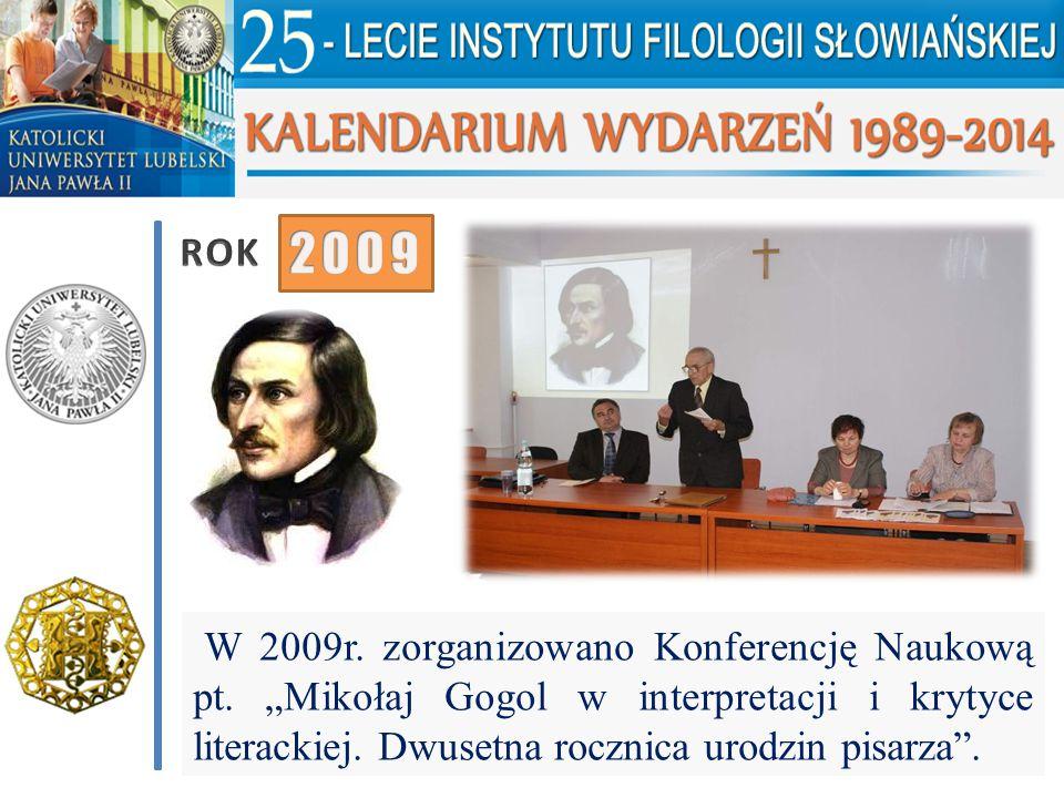 ROK 2009. W 2009r. zorganizowano Konferencję Naukową pt.