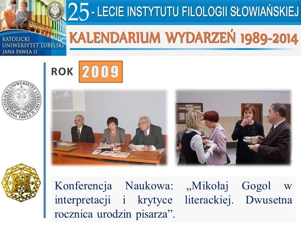 """ROK 2009. Konferencja Naukowa: """"Mikołaj Gogol w interpretacji i krytyce literackiej."""