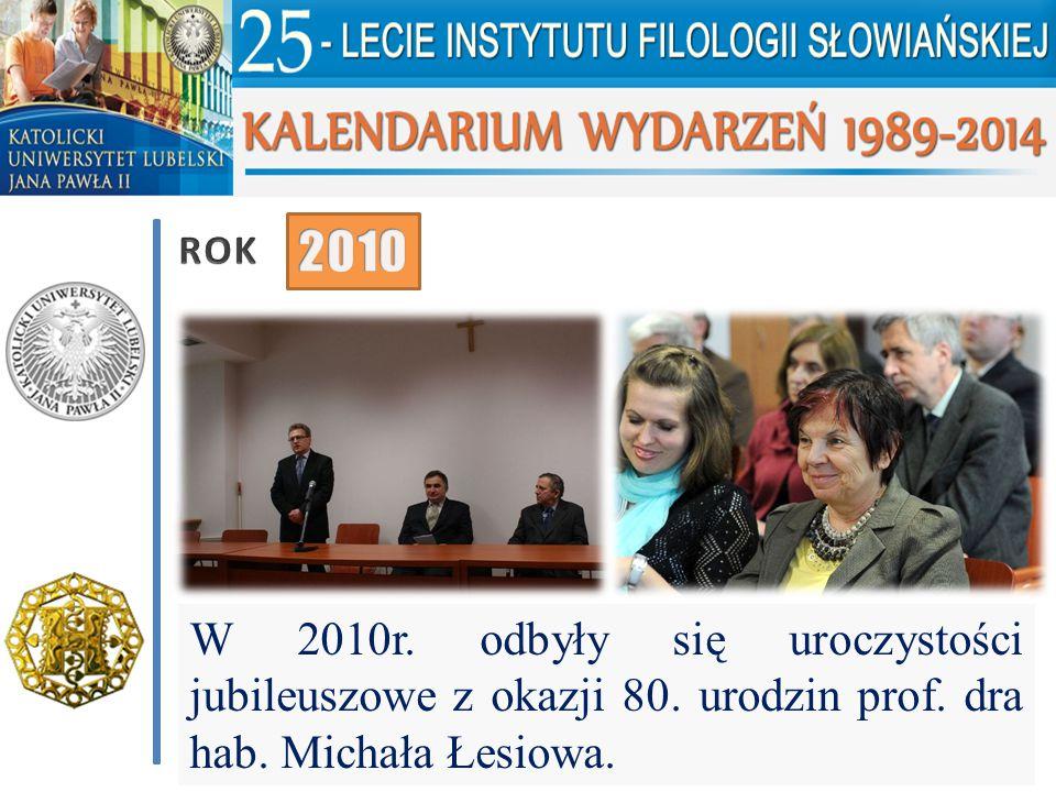 ROK 2010. W 2010r. odbyły się uroczystości jubileuszowe z okazji 80.