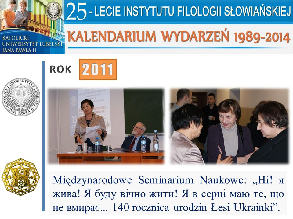 "ROK 2011. Międzynarodowe Seminarium Naukowe: ""Ні."