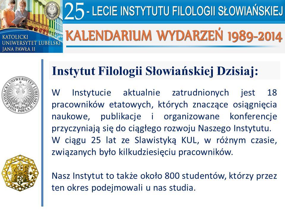 Instytut Filologii Słowiańskiej Dzisiaj: