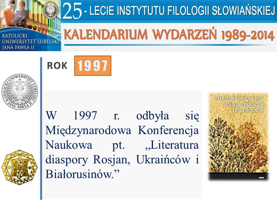 ROK 1997. W 1997 r. odbyła się Międzynarodowa Konferencja Naukowa pt.