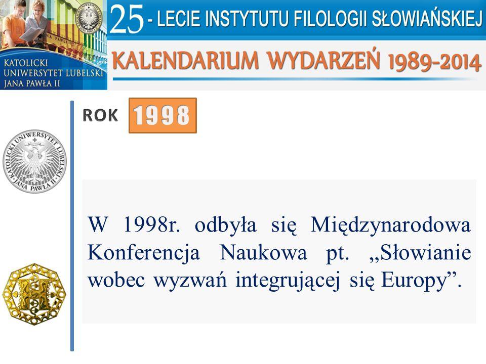ROK 1998. W 1998r. odbyła się Międzynarodowa Konferencja Naukowa pt.