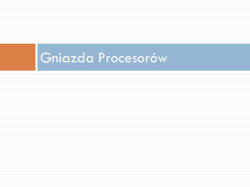 Gniazda Procesorów