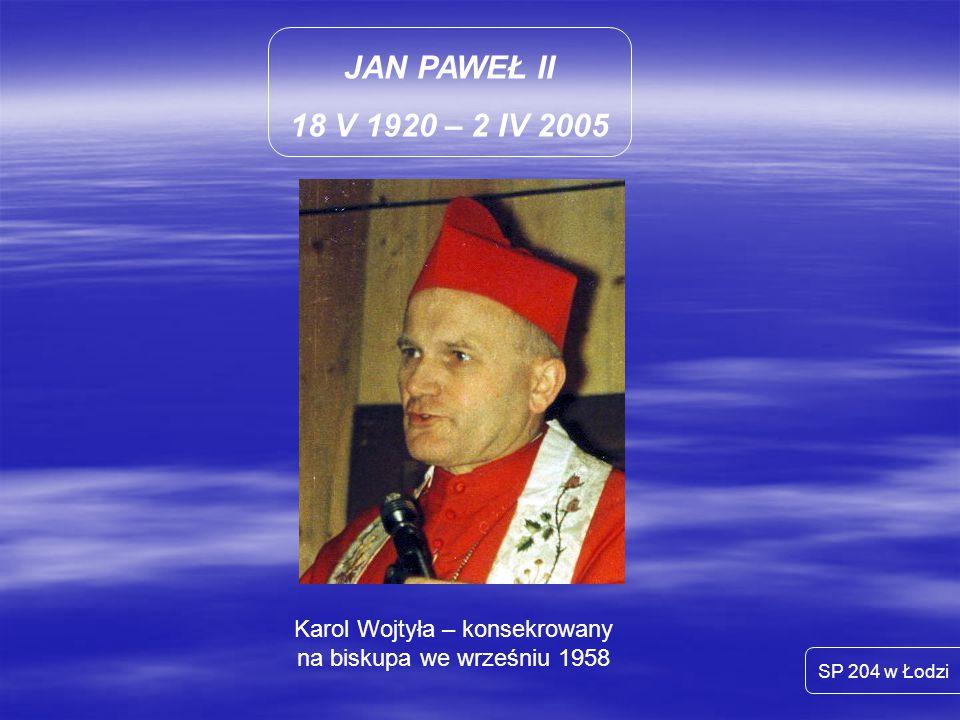 Karol Wojtyła – konsekrowany na biskupa we wrześniu 1958