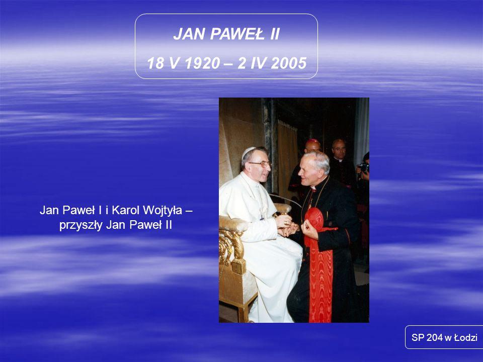 Jan Paweł I i Karol Wojtyła – przyszły Jan Paweł II