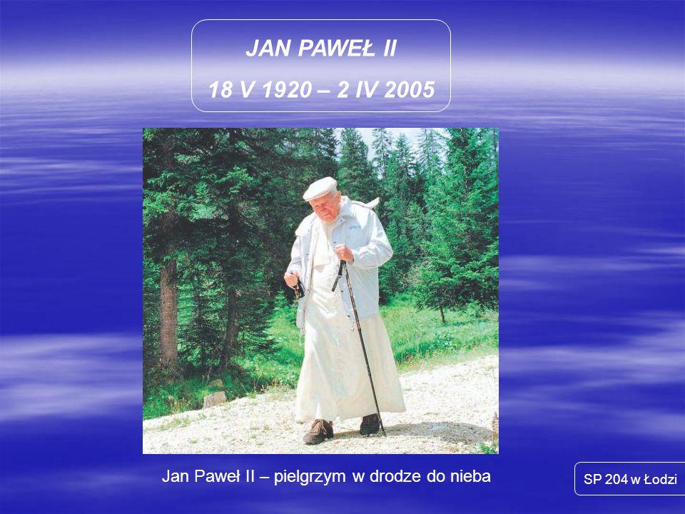 Jan Paweł II – pielgrzym w drodze do nieba