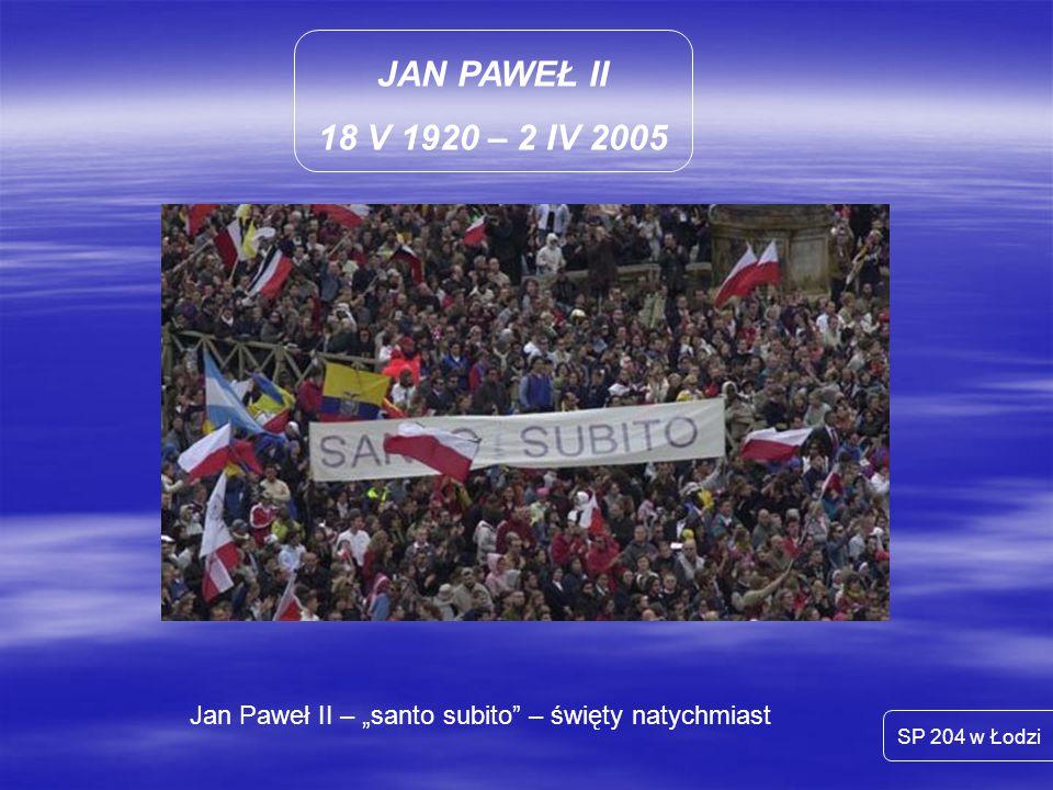 """Jan Paweł II – """"santo subito – święty natychmiast"""