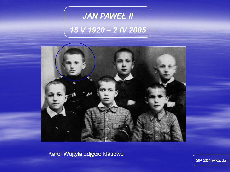 JAN PAWEŁ II 18 V 1920 – 2 IV 2005 Karol Wojtyła zdjęcie klasowe