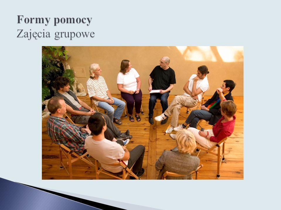 Formy pomocy Zajęcia grupowe