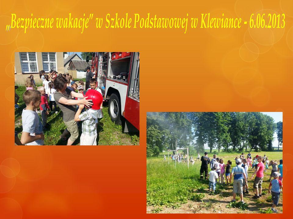 """""""Bezpieczne wakacje w Szkole Podstawowej w Klewiance - 6.06.2013"""