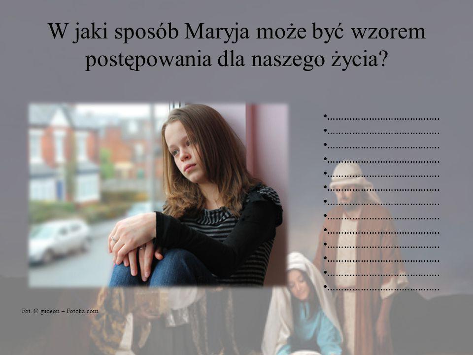 W jaki sposób Maryja może być wzorem postępowania dla naszego życia