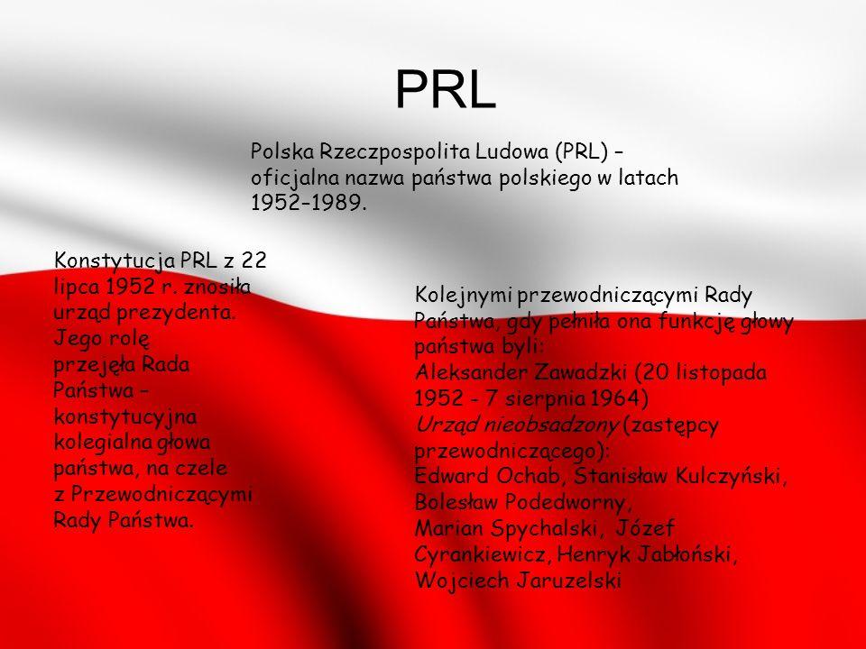 PRL Polska Rzeczpospolita Ludowa (PRL) – oficjalna nazwa państwa polskiego w latach 1952–1989.