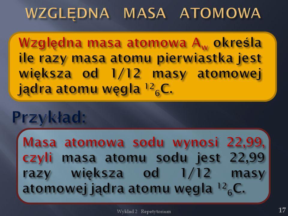 Przykład: WZGLĘDNA MASA ATOMOWA