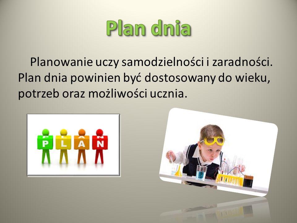 Plan dnia Planowanie uczy samodzielności i zaradności.