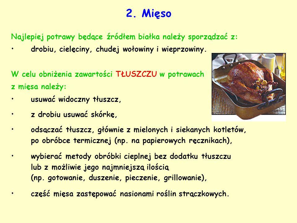 2. Mięso Najlepiej potrawy będące źródłem białka należy sporządzać z:
