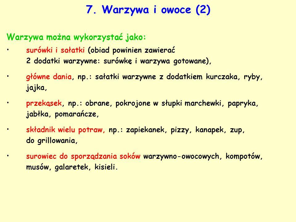 7. Warzywa i owoce (2) Warzywa można wykorzystać jako: