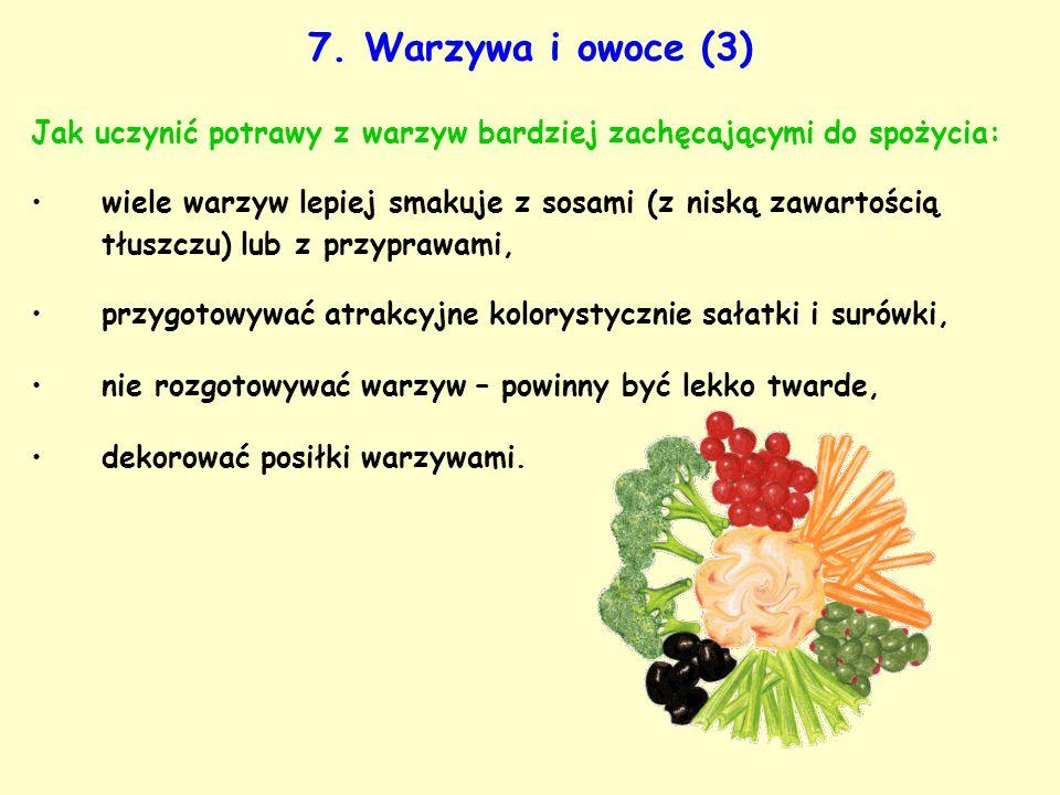 7. Warzywa i owoce (3) Jak uczynić potrawy z warzyw bardziej zachęcającymi do spożycia: