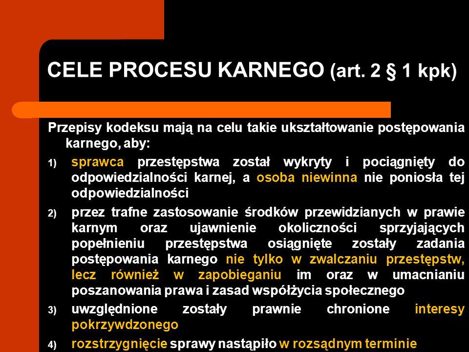 CELE PROCESU KARNEGO (art. 2 § 1 kpk)