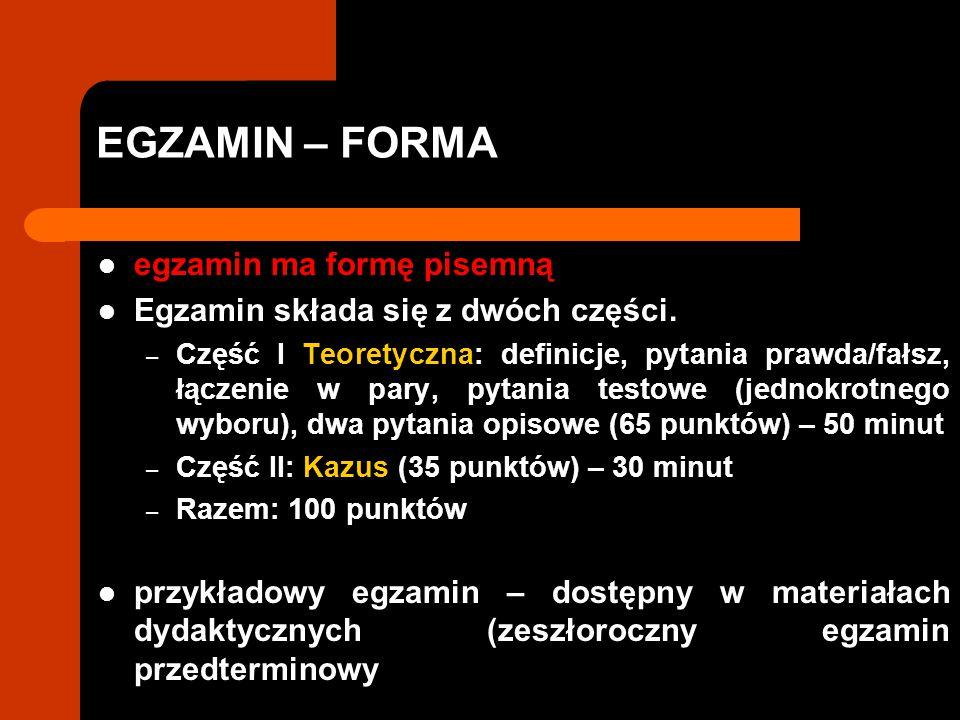 EGZAMIN – FORMA egzamin ma formę pisemną