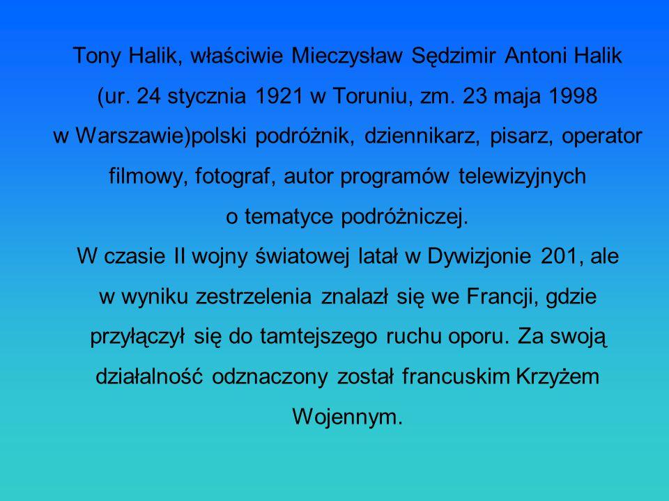 Tony Halik, właściwie Mieczysław Sędzimir Antoni Halik (ur
