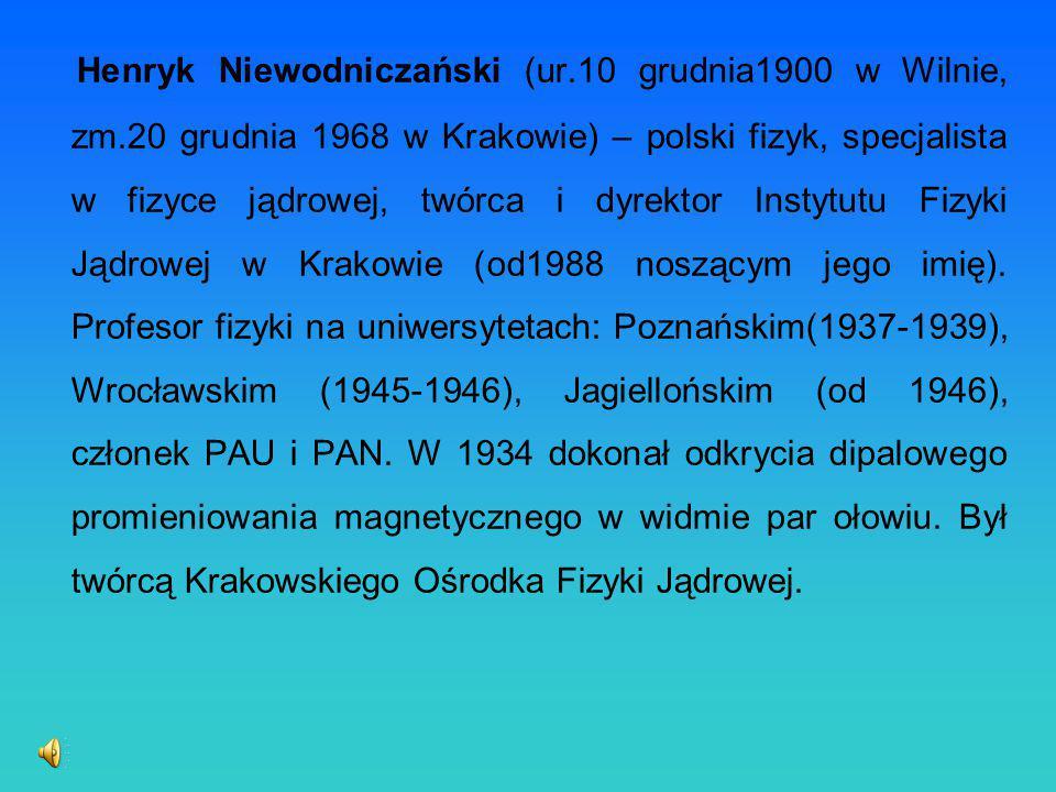 Henryk Niewodniczański (ur. 10 grudnia1900 w Wilnie, zm