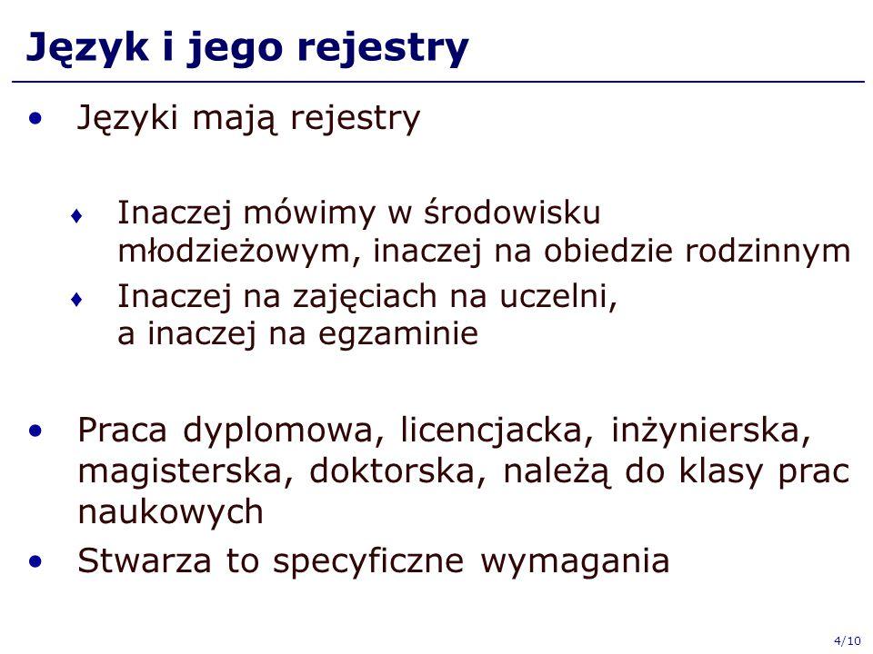 Język i jego rejestry Języki mają rejestry