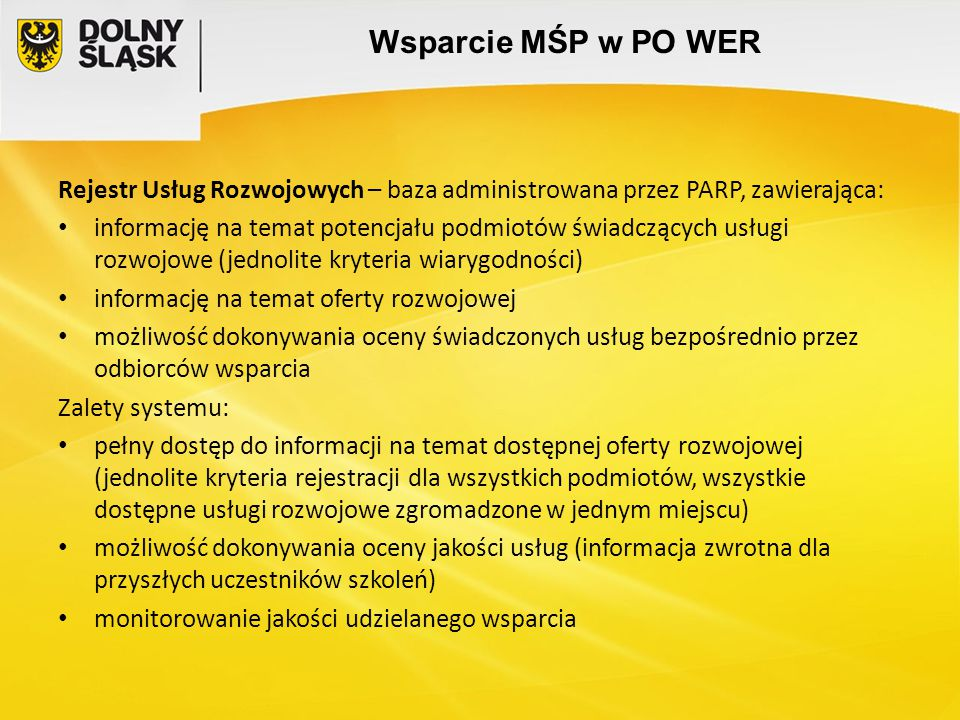 Wsparcie MŚP w PO WER Rejestr Usług Rozwojowych – baza administrowana przez PARP, zawierająca: