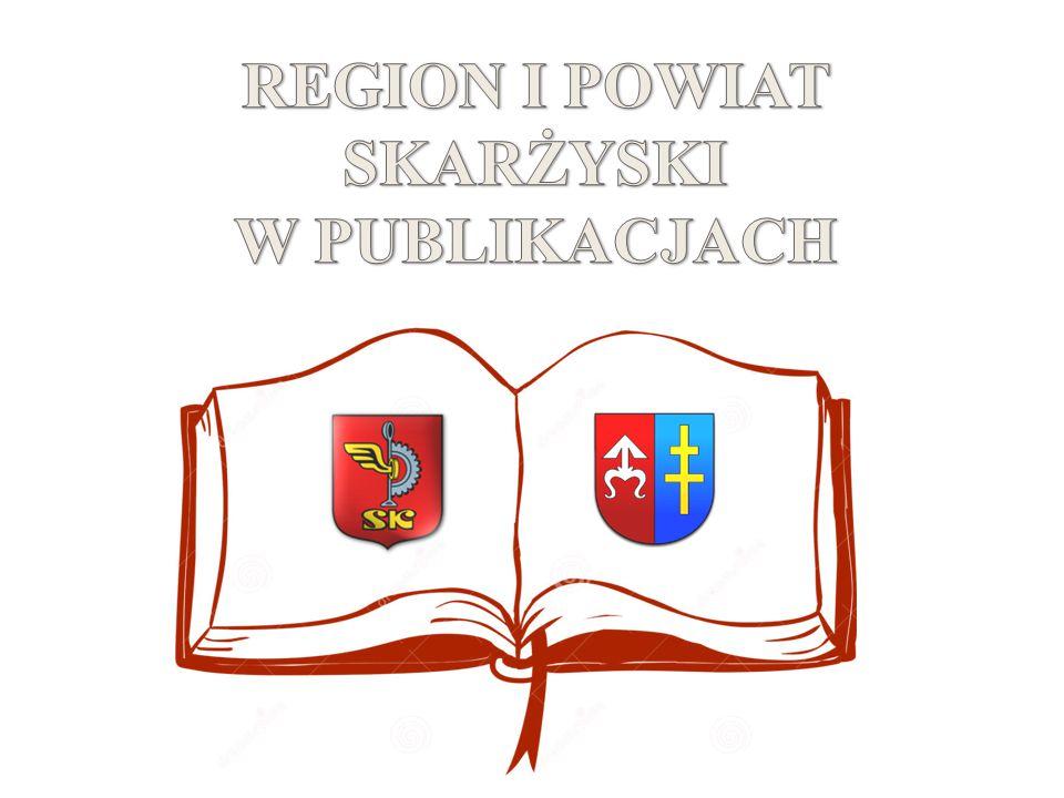 REGION I POWIAT SKARŻYSKI W PUBLIKACJACH