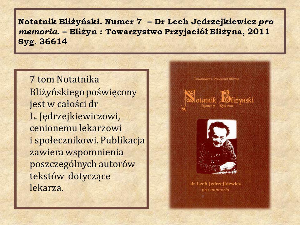 Notatnik Bliżyński. Numer 7 – Dr Lech Jędrzejkiewicz pro memoria