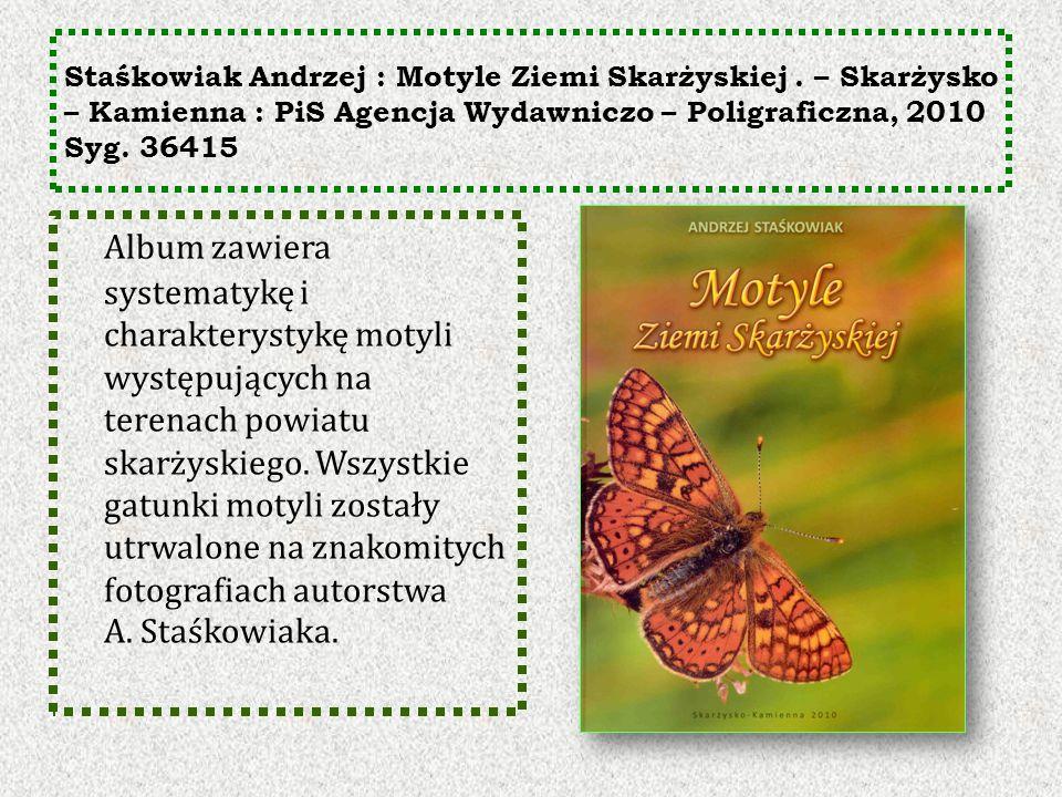 Staśkowiak Andrzej : Motyle Ziemi Skarżyskiej