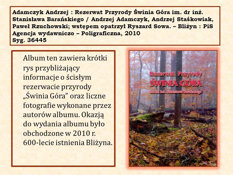 Adamczyk Andrzej : Rezerwat Przyrody Świnia Góra im. dr inż