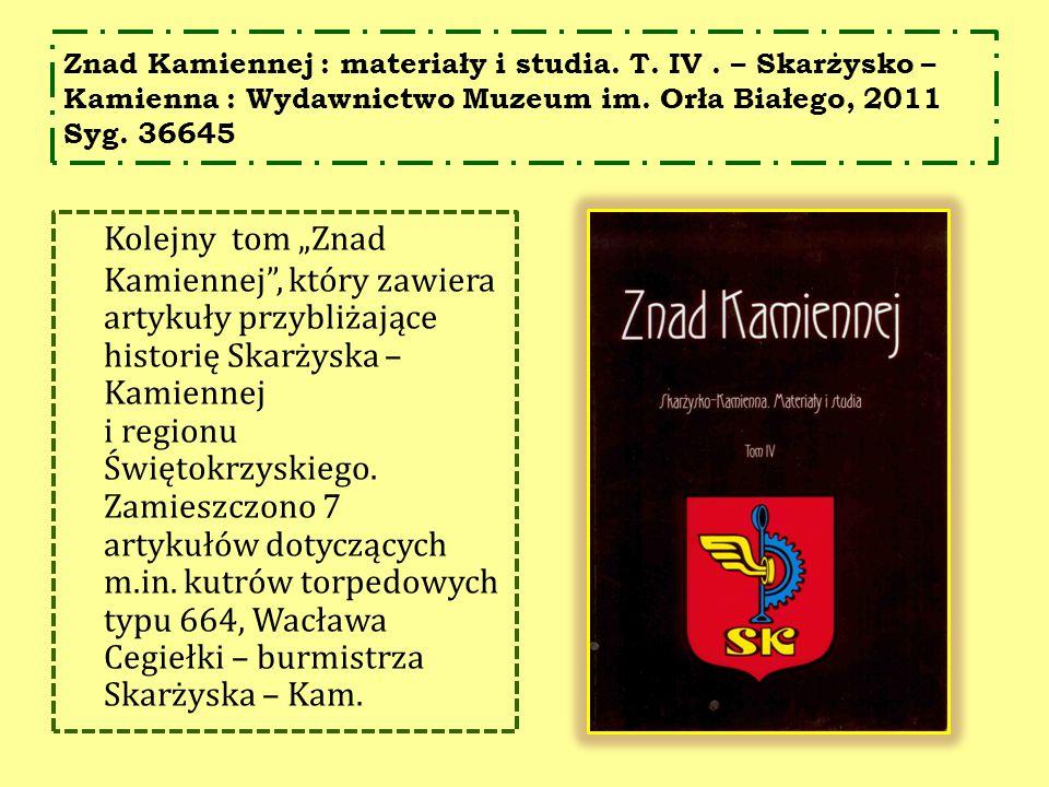 Znad Kamiennej : materiały i studia. T. IV