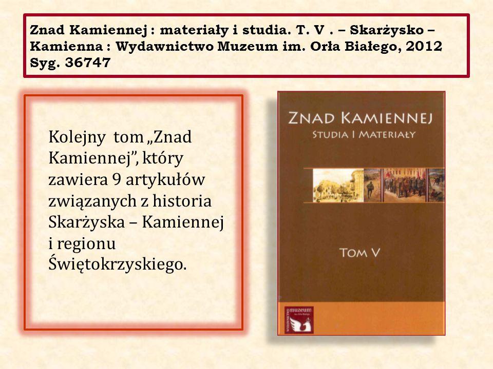 Znad Kamiennej : materiały i studia. T. V