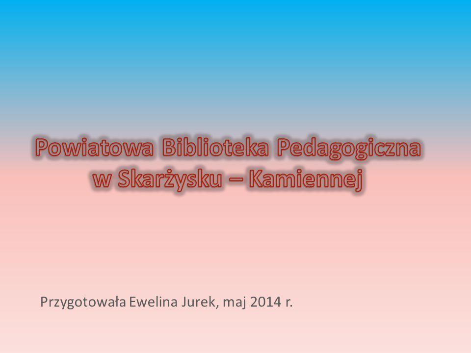 Powiatowa Biblioteka Pedagogiczna w Skarżysku – Kamiennej