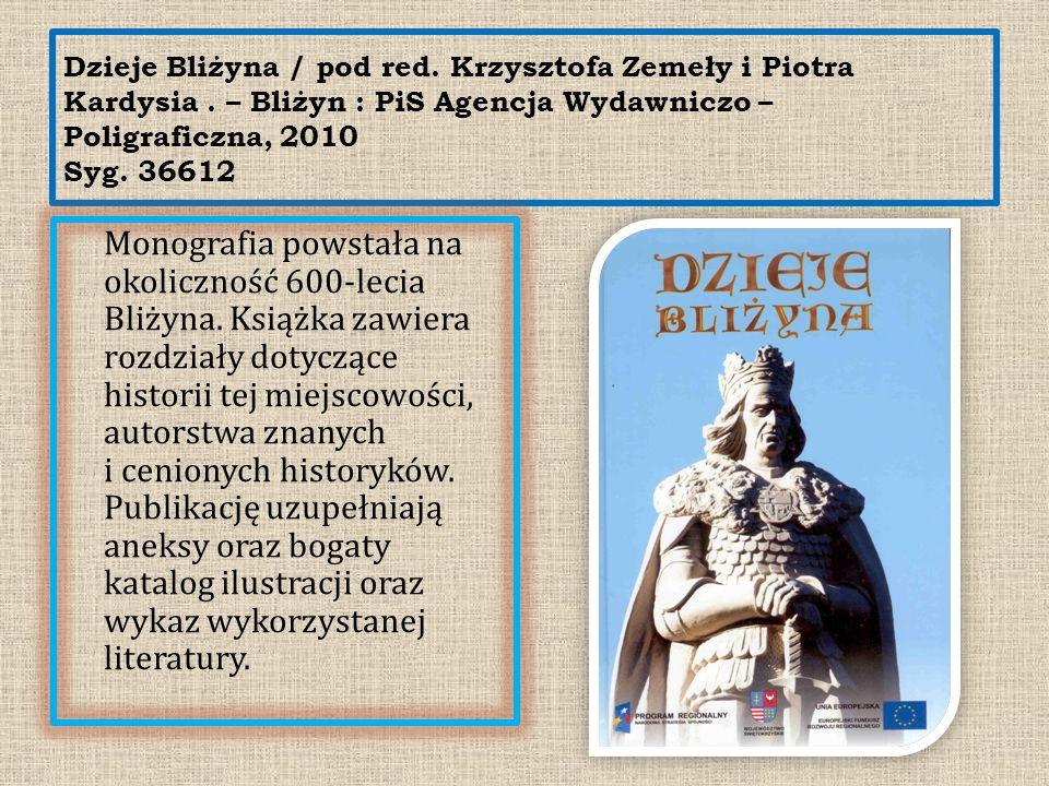 Dzieje Bliżyna / pod red. Krzysztofa Zemeły i Piotra Kardysia