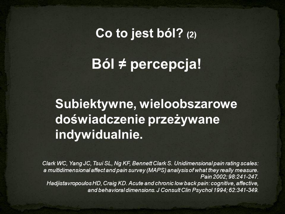 Ból ≠ percepcja! Co to jest ból (2)