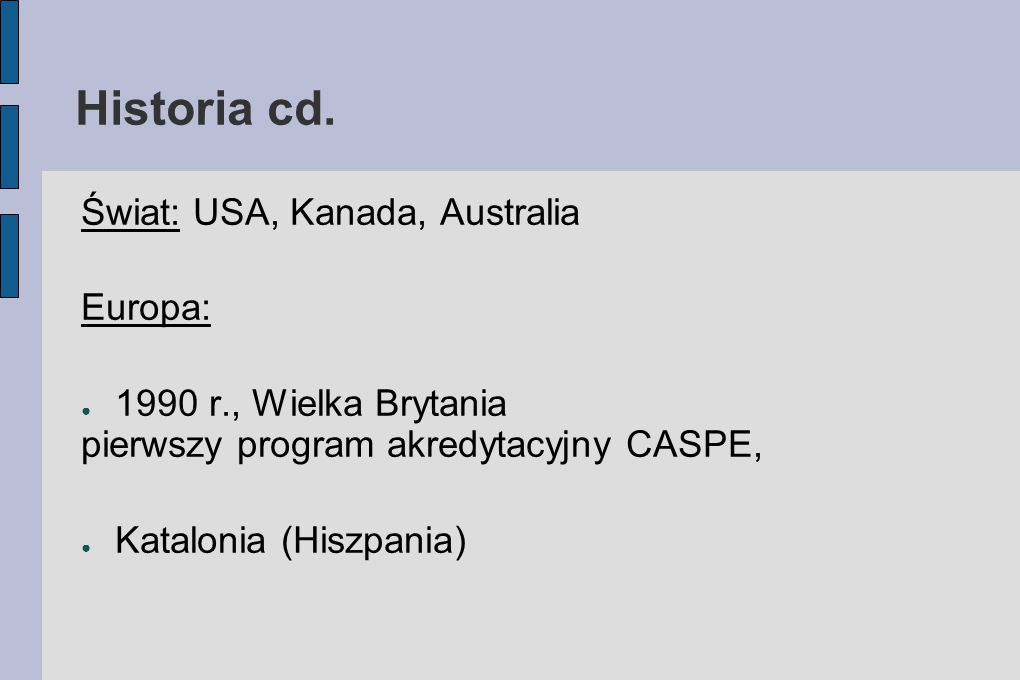 Historia cd. Świat: USA, Kanada, Australia Europa: