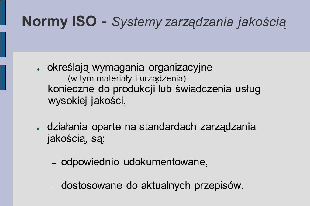 Normy ISO - Systemy zarządzania jakością